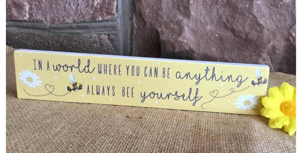 Always Bee Yourself - Standing Plaque