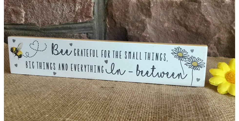 Bee  Grateful for the Small Things - Standing Plaque