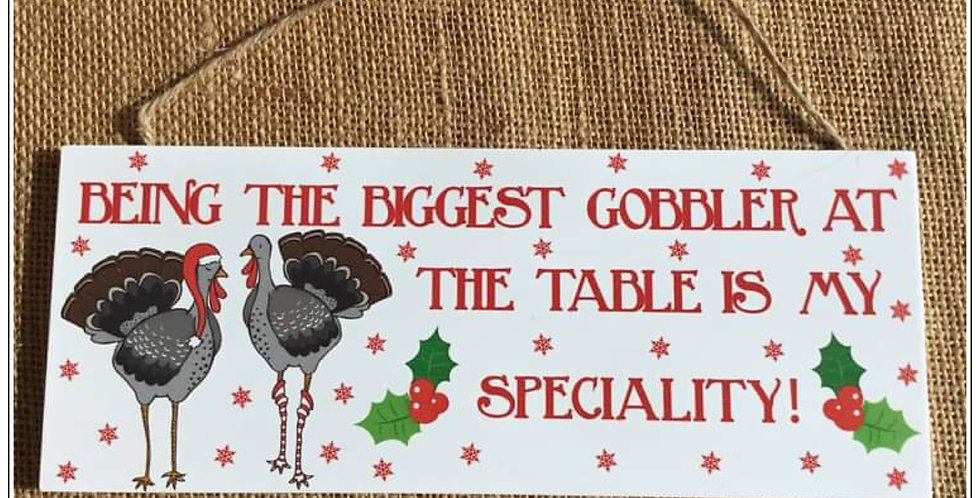 Cheeky Turkey Plaque - Being the biggest Gobbler at the table is my speciality
