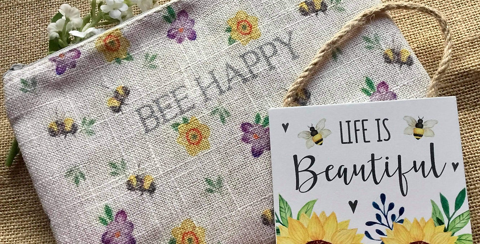 Bee Happy Linen Cosmetic Bag and Life is Beautiful Sign