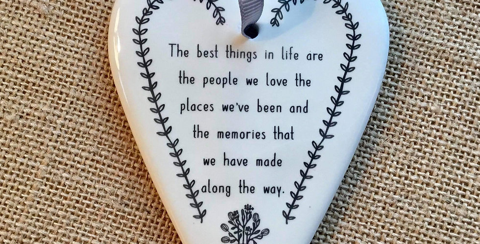 Ceramic Heart with Quote - The best things in life....