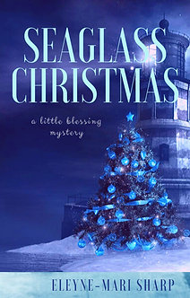 Seaglass Christmas: A Little Blessing Mystery