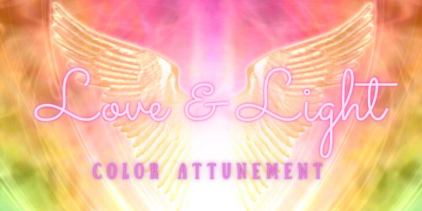LOVE & LIGHT COLOR ATTUNEMENT--EventBrit