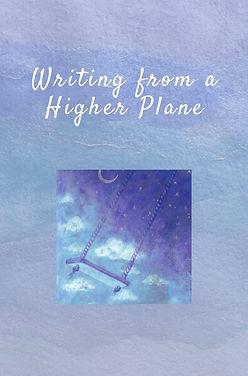 WRITING FROM A HIGHER PLANE--website.jpg