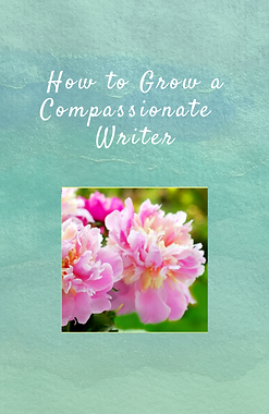 HOW TO GROW A COMPASSIONATE WRITER--webs