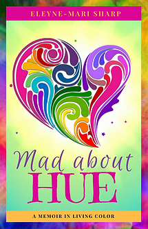 Mad About Hue: A Memoir in Living Color