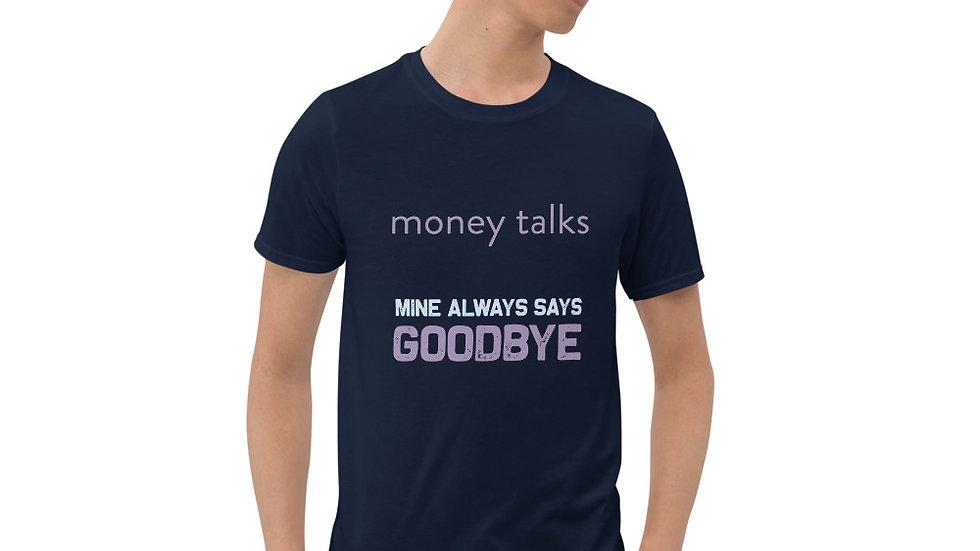 Money talks Unisex T-Shirt