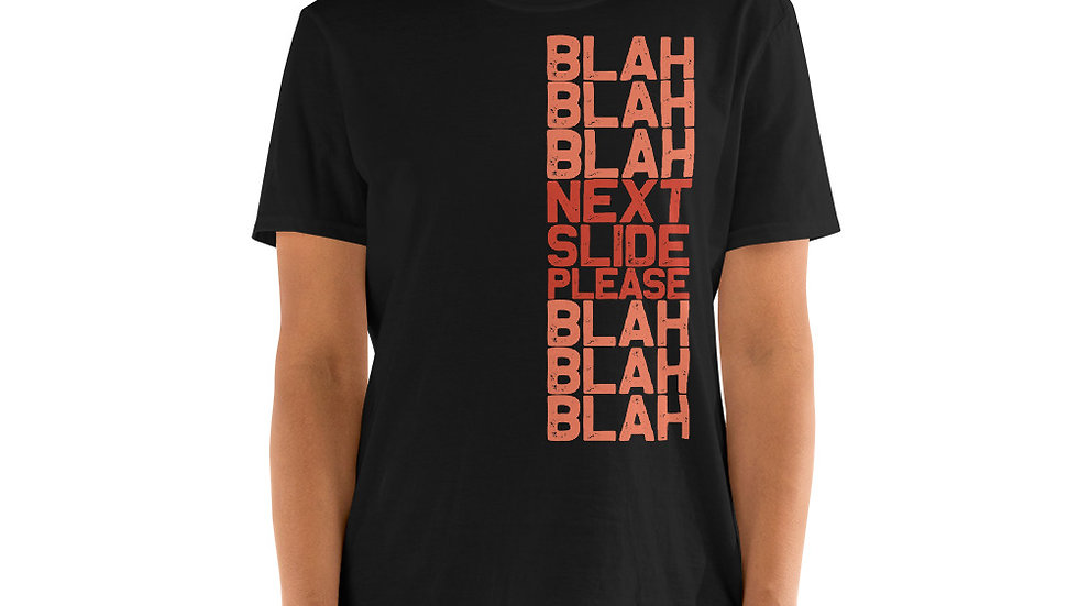 Next Slide Please Unisex T-shirt