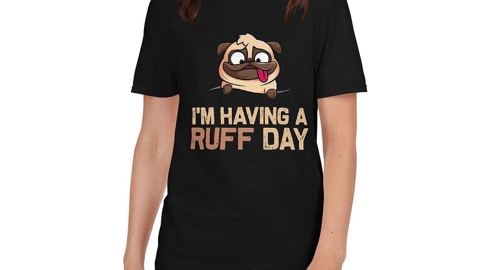 Having a Ruff day Unisex T-Shirt