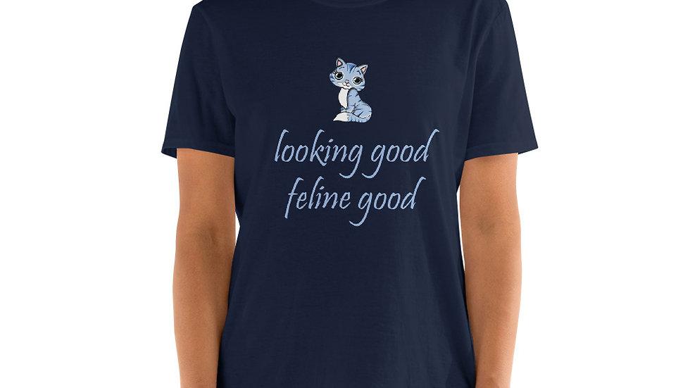 looking good feline good Unisex T-Shirt