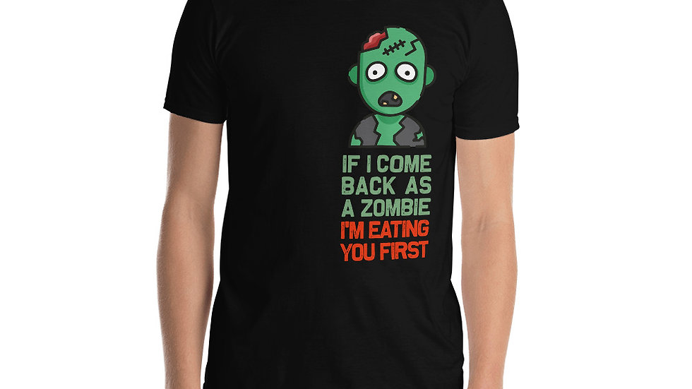 Zombie I am eating you first Unisex T-Shirt
