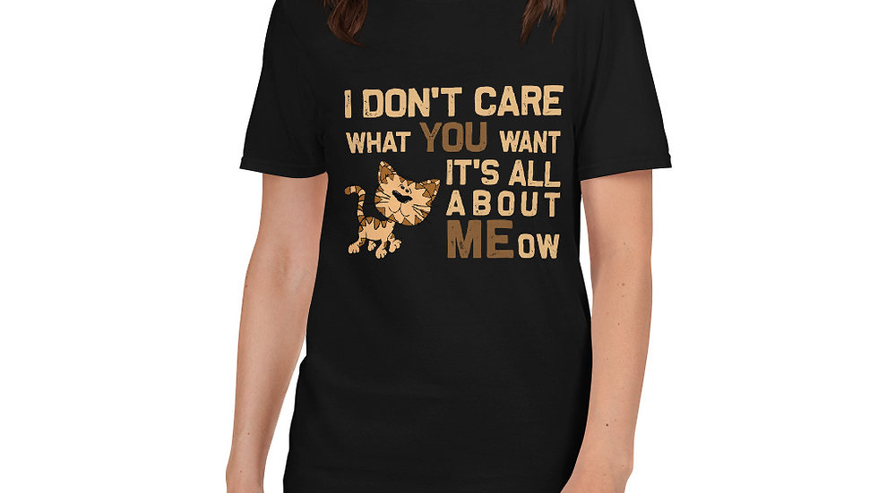It's all about meow cat Unisex T-Shirt