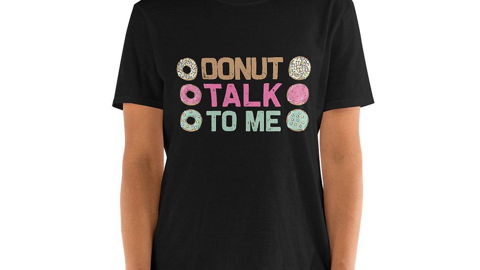 donut talk to me Unisex T-Shirt