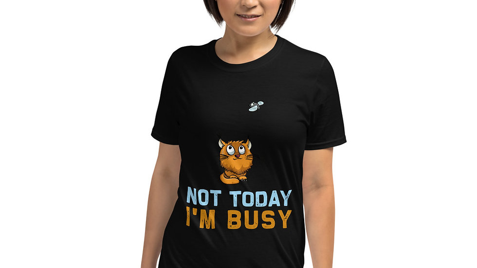 Not today I'm busy cat Unisex T-Shirt