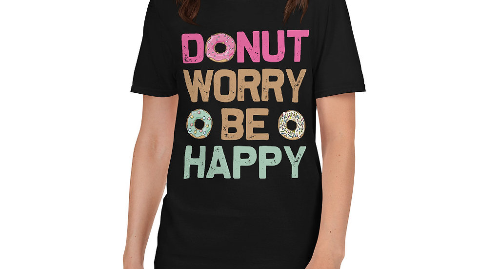 donut worry be happy Unisex T-Shirt