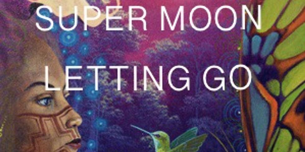 FULL MOON + SUPERMOON  LETTING GO WORKSHOP