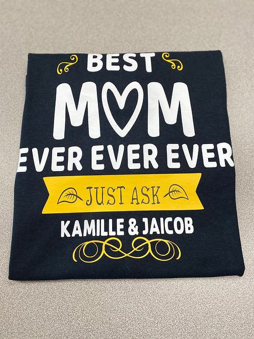 Best Mom Ever... Just Ask T-Shirt