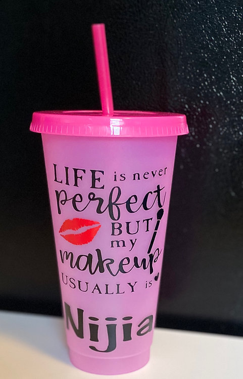 Life Is Never Perfect Color Changing 24oz Reusable Tumbler