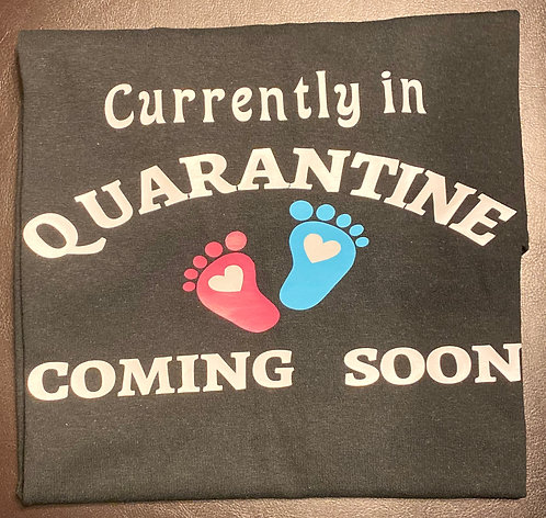 Currently In Quarantine, Baby Coming Soon T-Shirt