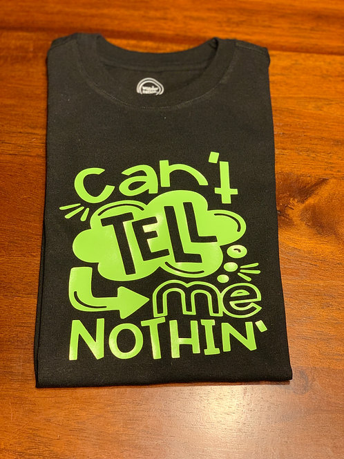 Can't Tell Me Nothing T-Shirt