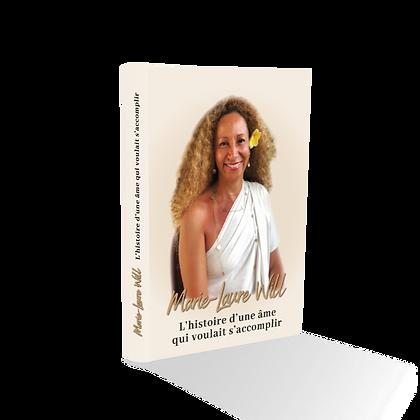 """2nd Livre de Marie-Laure Will : """"L'histoire d'une âme qui voulait s'accomplir"""""""