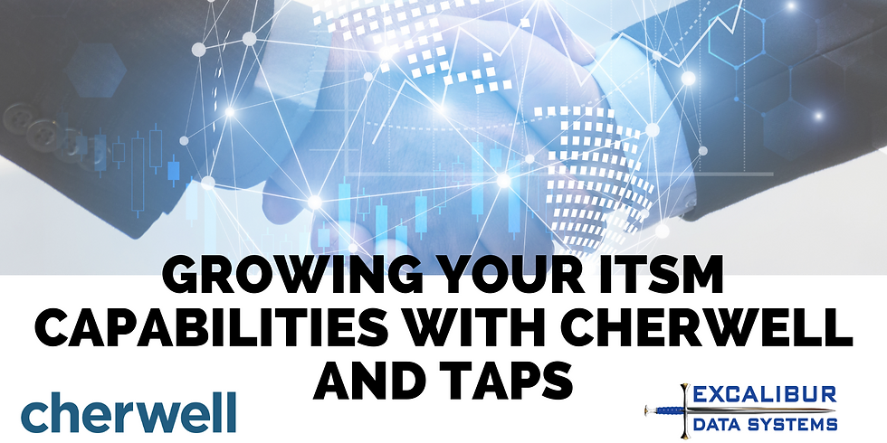Growing Your ITSM Capabilities with Cherwell and TAPs