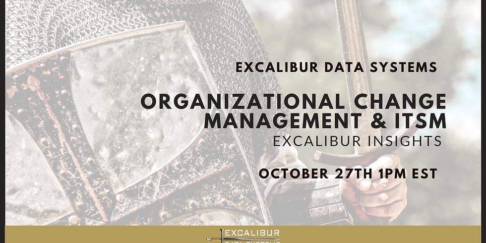 Organizational Change Management & ITSM: Excalibur Insights
