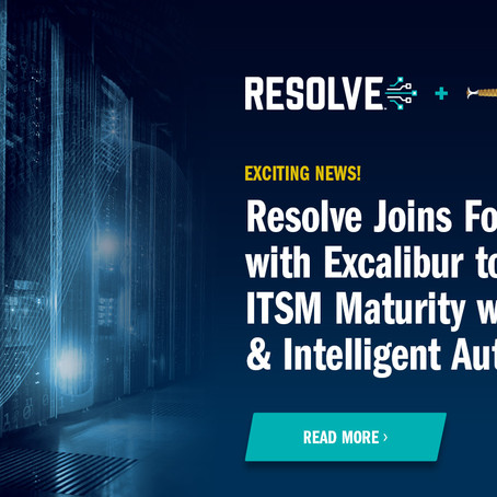 Resolve Joins Forces with Excalibur Data Systems to Advance IT Service Management Maturity.