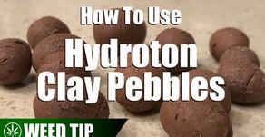 Using Hydroton Clay Pebbles As A Hydroponic Grow Medium