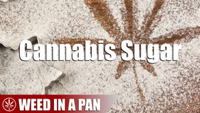Weed In A Pan: How to Make Cannabis Infused Sugar