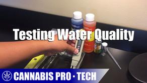 Cannabis Pro・Tech: Testing Water Quality