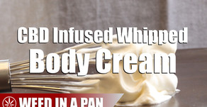 How To Make A Cannabis CBD Infused Whipped Body Cream