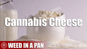 Weed In A Pan: How to Make Cannabis Infused Farmer's Cheese