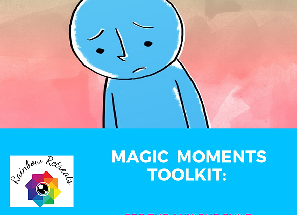 Magic Moments Toolkit : For the ANXIOUS Child