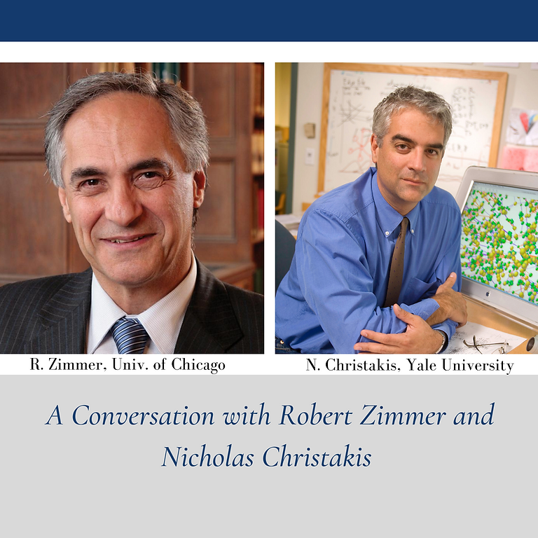 A Conversation with Robert Zimmer and Nicholas Christakis