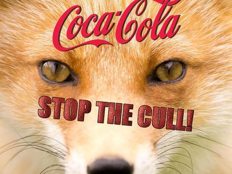 Coca Cola Culling Foxes!!!