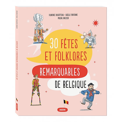30 fêtes et folklores remarquables en Belgique