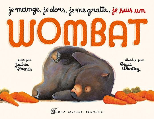 Je mange, je dors, je me gratte…je suis un wombat