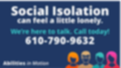 Social Isolation Call Line. Image Reads: Social Isolation Can Feel A Little Lonely. We're Here To Talk. Call Today! 610-790-9632.