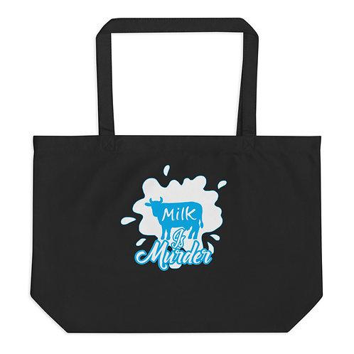 Milk is Murder - Large Organic Tote Bag