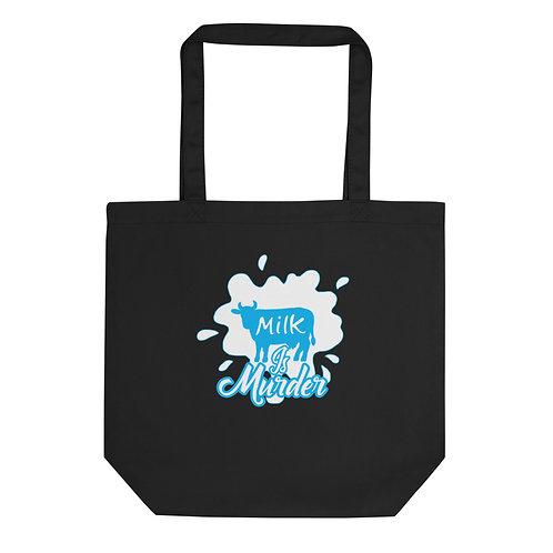 Milk is Murder - Eco Tote Bag