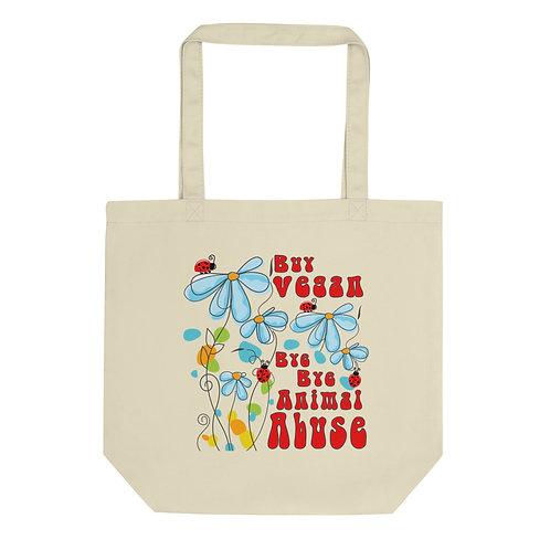 Buy Vegan, Bye Bye Animal Abuse - Eco Tote Bag