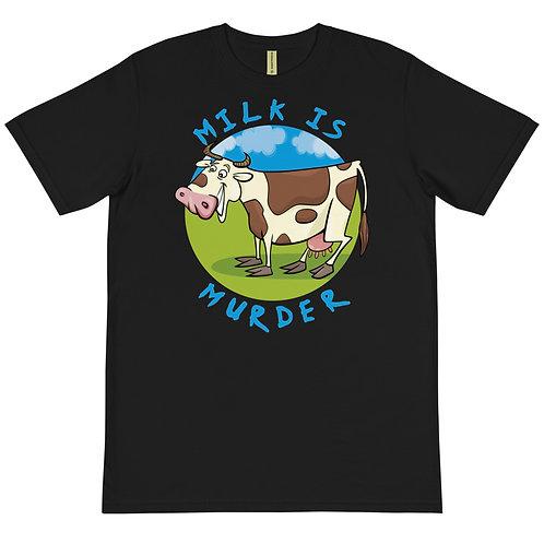Milk is Murder - Organic T-Shirt