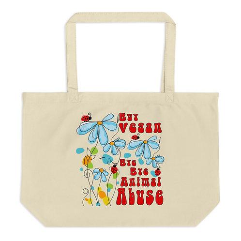 Buy Vegan, Bye Bye Animal Abuse - Large Organic Tote Bag