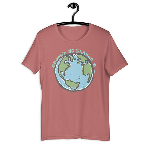 There's No Planet B - Short Sleeved Unisex T-Shirt