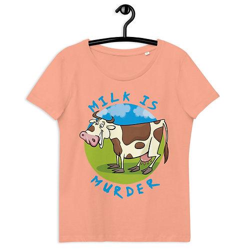 Milk is Murder - Women's Fitted Eco Tee
