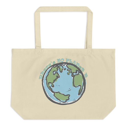 There's No Planet B - Large Organic Tote Bag