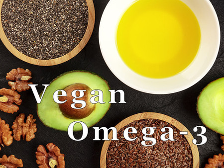 What Vegans Need to Know About Omega-3 Fatty Acids