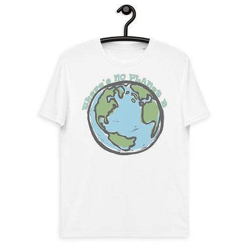 There's No Planet B - Unisex Organic Cotton t-shirt