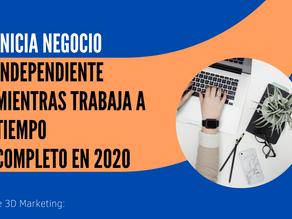 Inicia negocio independiente mientras trabaja a tiempo completo en 2020